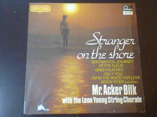 lp mr. acker bilk. stranger in the shore.