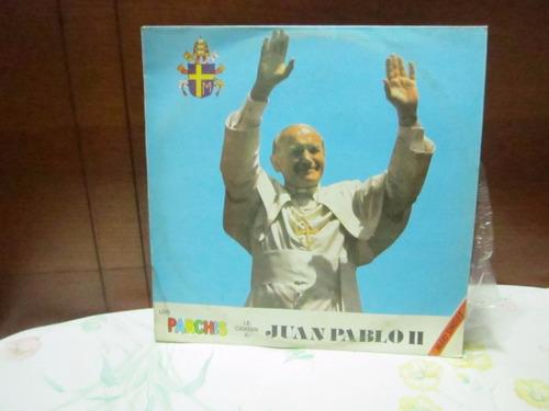 lp parchis ( le cantan a juan pablo  ii) - nuevo