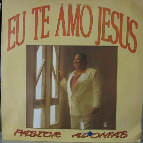 lp pastor adonias eu te amo jesus exx estado musica gospel