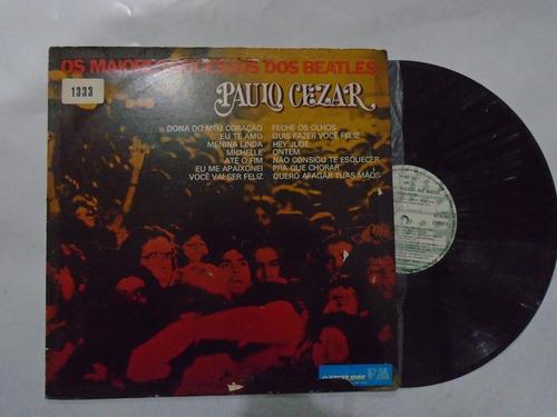 lp - paulo cezar / os maiores sucessos dos beatles / 1977