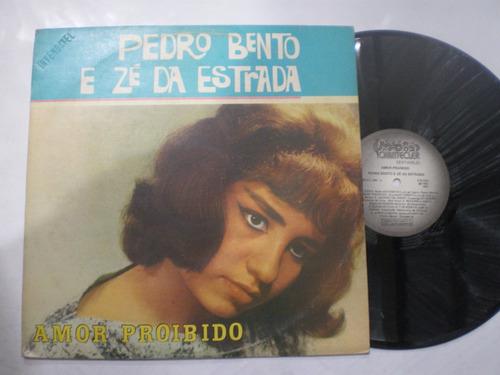lp - pedro bento e zé da estrada / amor proibido / 1981