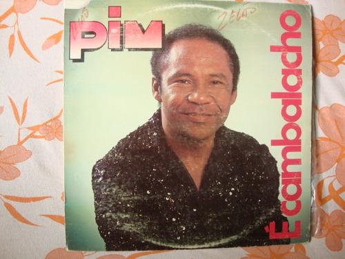lp pim - é cambalacho (1988)
