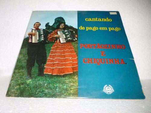 lp portãozinho e chiquinha - cantando de pago em pago 1975br