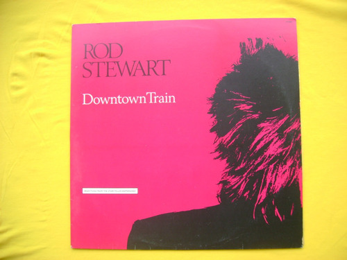 lp rod stewart p/1988- downtown train