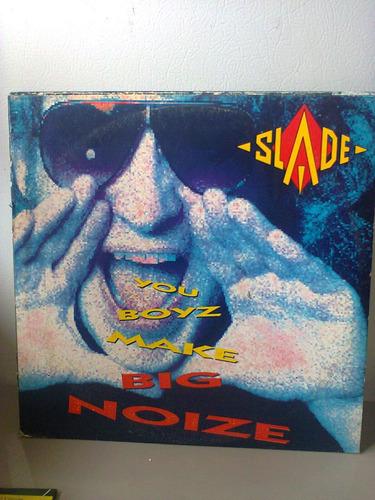 lp slade  you boyz make big noise