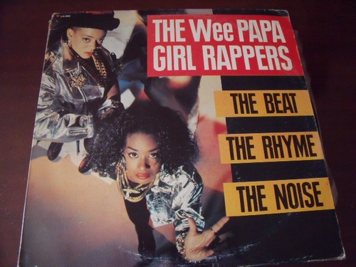 lp the wee papa girl rappers, the beat, the rhyme, the noise
