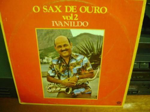 lp vinil o sax de ouro vol. 2 - ivanildo - 1980