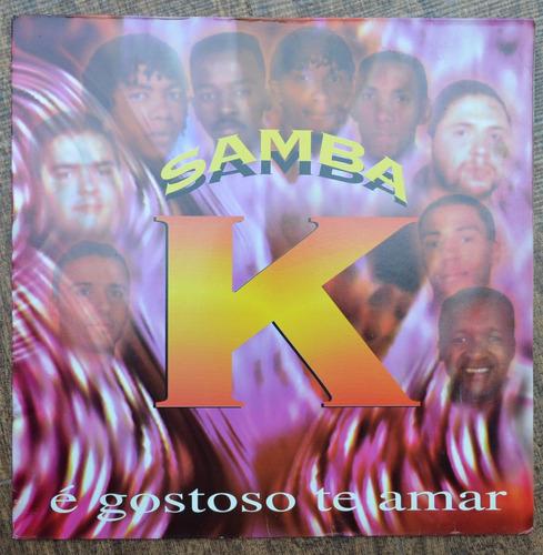 lp vinil - samba k - e gostoso te amar - 1995