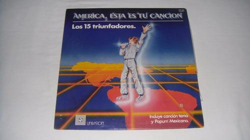 lp vinilo américa,esta es tu canción los 15 triunfadores lp