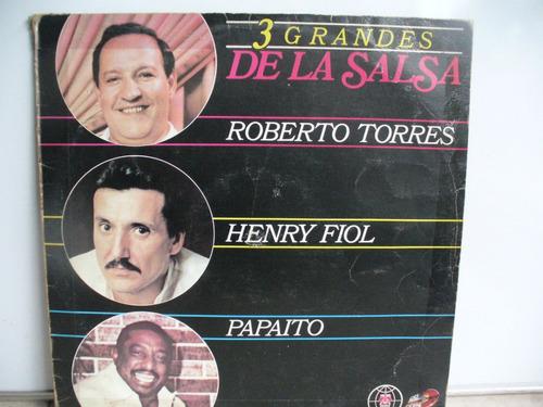 lp vinilo roberto torres henry fiol papaito 3grandes salsa