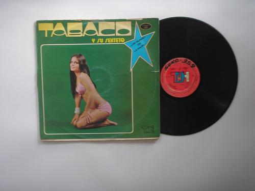 lp vinilo tabaco y su sexteto los duros d salsa colombia1975