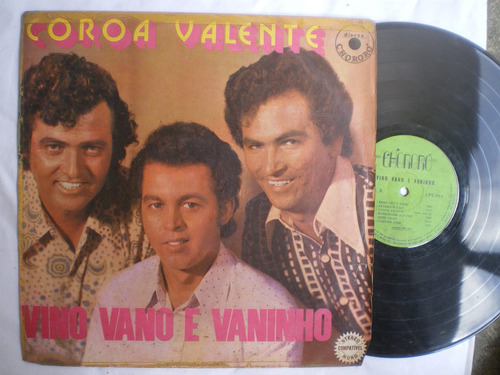 lp - vino, vano e vaninho / coroa valente / chororo lpc-120