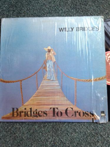 lp willy bridges bridges to cross
