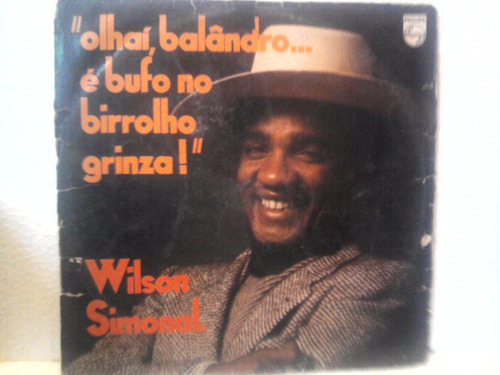 lp wilson simonal olhaí balandro... é bufo no birrolho 1973