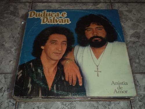 lp/disco sertanejas - duduca e dalvan - anistia de amor