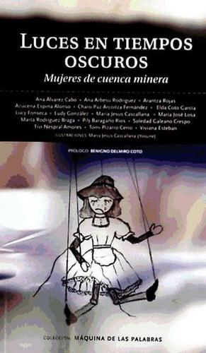 luces en tiempos oscuros-mujeres de cuenca minera(libro )