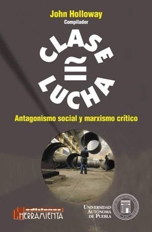 lucha = clase - antagonismo social y marxismo crítico