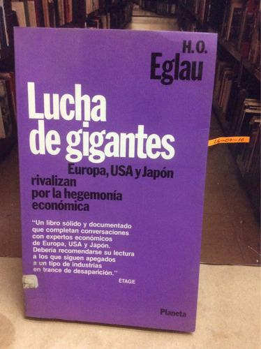 lucha de gigantes. europa usa y japón. h o eglau