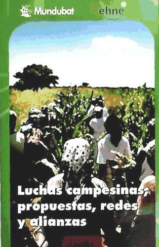 luchas campesinas; propuestas, redes y alianzas(libro )