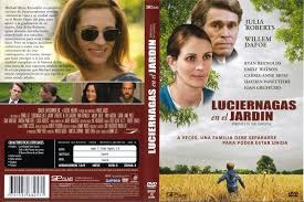 luciernagas en el jardin julia roberts william dafoe