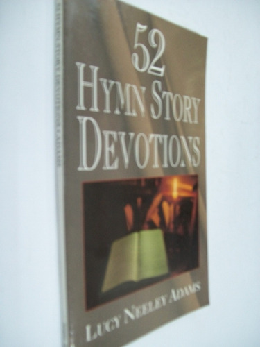 lucy adams  52 hymn story devotions - religion en ingles