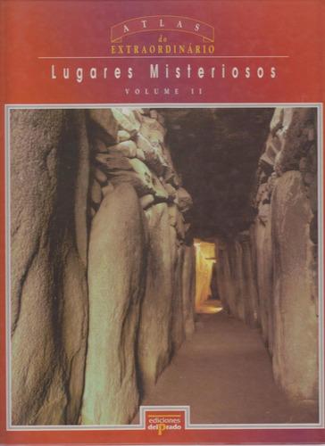 lugares misteriosos - 2 volumes - atlas do extraordinário