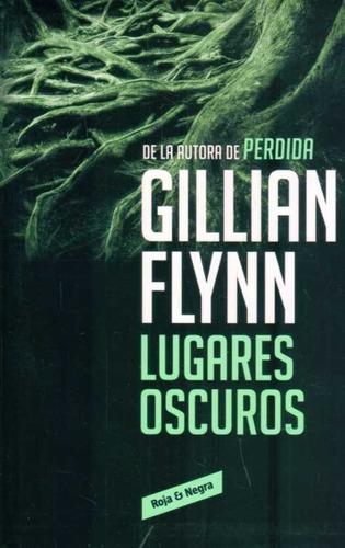 lugares oscuros / gillian flynn (envíos)