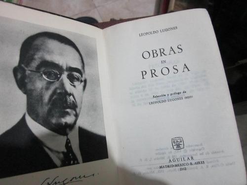 lugones  obras en prosa - editorial aguilar