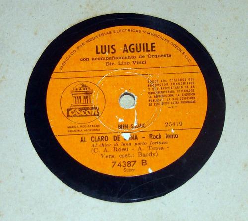 luis aguile al claro de luna / la pachanga disco 78 rpm