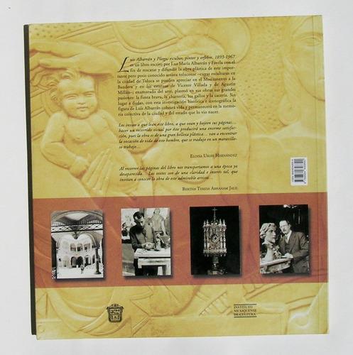 luis albarran y pliego escultor, pintor y orfebre libro 2008