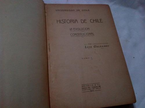 luis galdames historia de chile. la evolucion constitucional