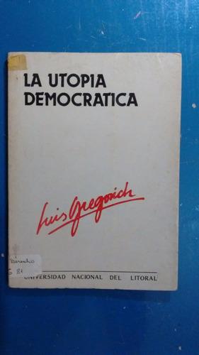 luis gregorich - la utopía democrática