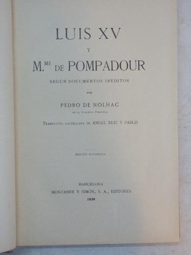luis xv y m. de pompadour, pedro de nolhac, 1930, 300 p