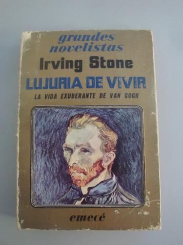 lujuria de vivir - irving stone - emecé - biografía van gogh