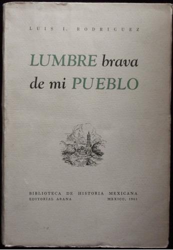 lumbre brava de mi pueblo - luis i. rodríguez. 1ª ed., 1961