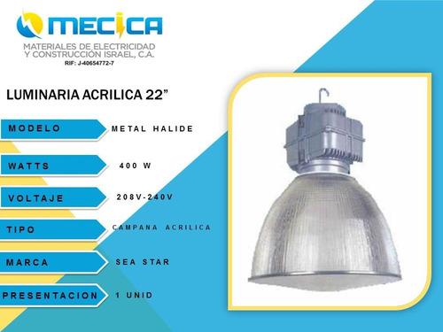 luminaria campana acrilica 22  c/equipo, bombillo , tapa