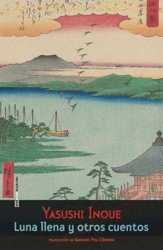 luna llena y otros cuentos, inoue yasushi, ed. sexto piso