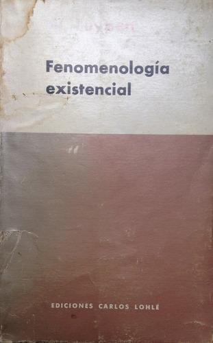 luypen, w. - fenomenologia existencial, ediciones carlos loh