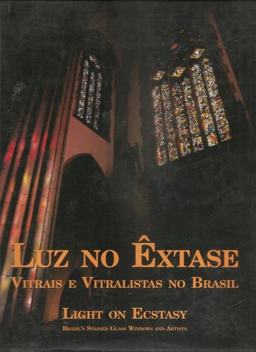 luz no extase - vitrais e vitralistas no brasil