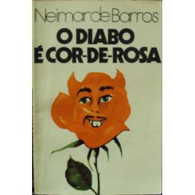 Lv.o Diabo É Cor-de-rosa Neimar De Barros(frete Grátis)