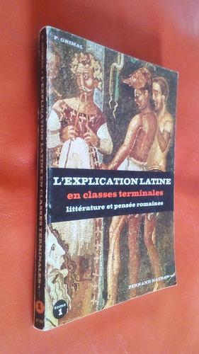 l'xplication latine en classs terminales/p. grimal