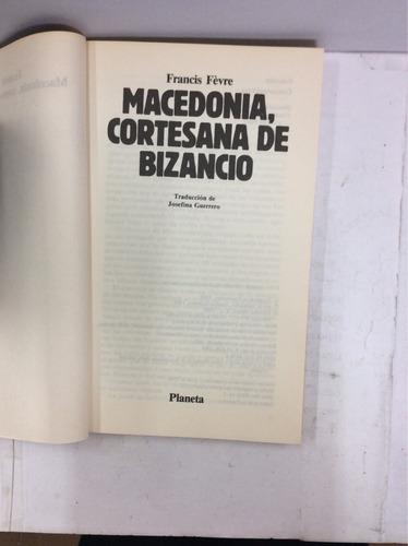macedonia, cortesana de bizancio, francis fèvre