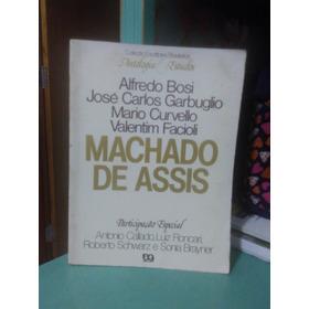 Machado De Assis Antologia E Estudos - Alfredo Bosi E Outros