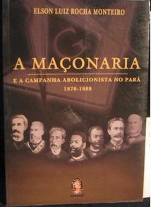maçonaria-e a campanha abolicionista no pará 1870-1888, elm.