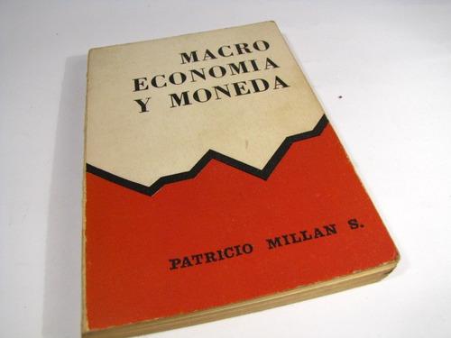 macro economia y moneda. patricio millan