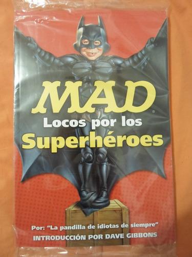 mad loco por los superheroes increible dc comics latino