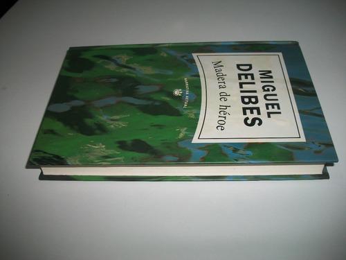 madera de héroe / miguel delibes / rba