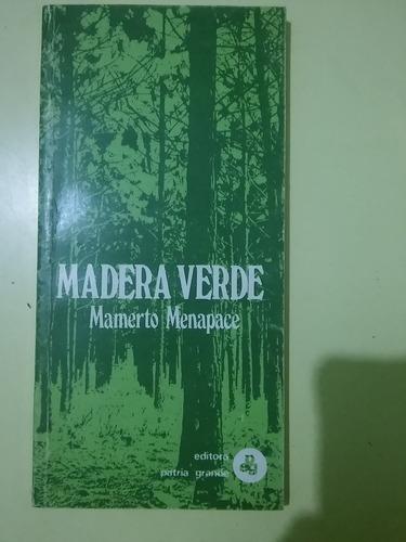 madera verde  mamerto menapace