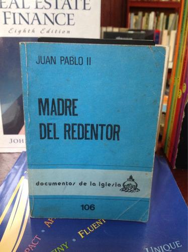 madre del redentor - juan pablo ii - ediciones paulinas.