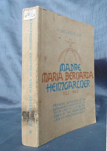 madre maria bernarda heimgartner biografia  hildergardis jud